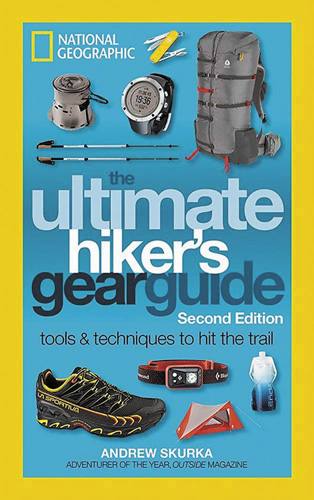 The Ultimate Hiker's Gear Guide [2nd edition]